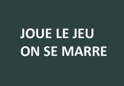 JOUE LE JEU