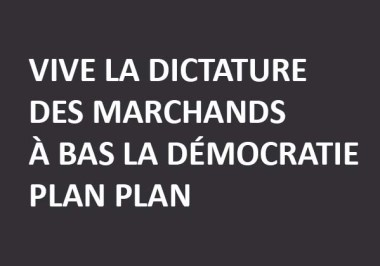 VIVE DICTATURE MARCHANDS